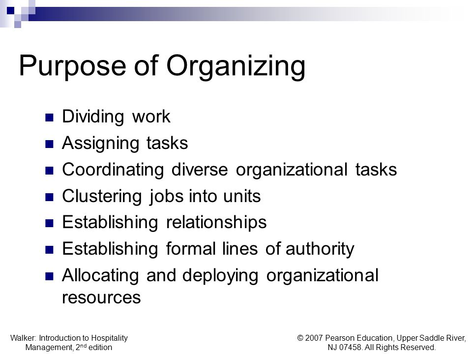Purpose of Organizing Dividing work Assigning tasks