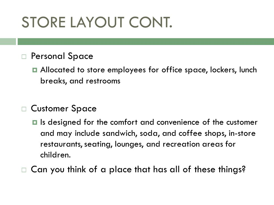 STORE LAYOUT CONT. Personal Space Customer Space