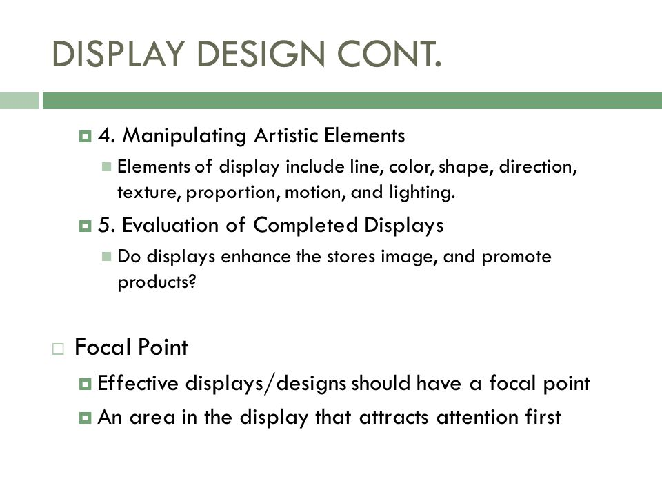 DISPLAY DESIGN CONT. Focal Point 4. Manipulating Artistic Elements