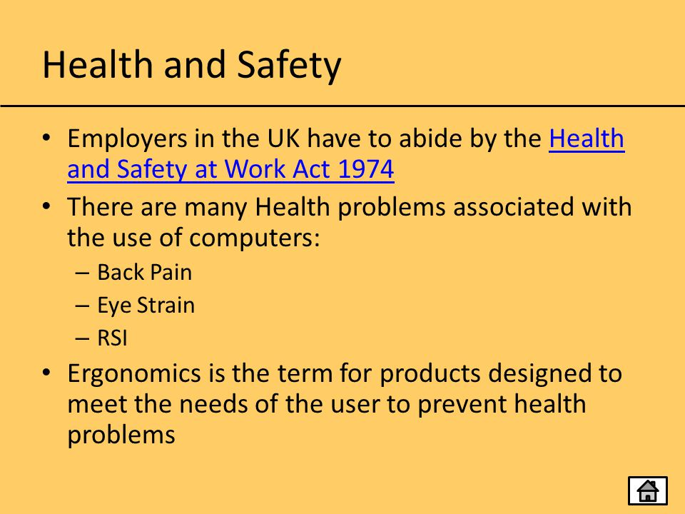 Health and Safety Employers in the UK have to abide by the Health and Safety at Work Act
