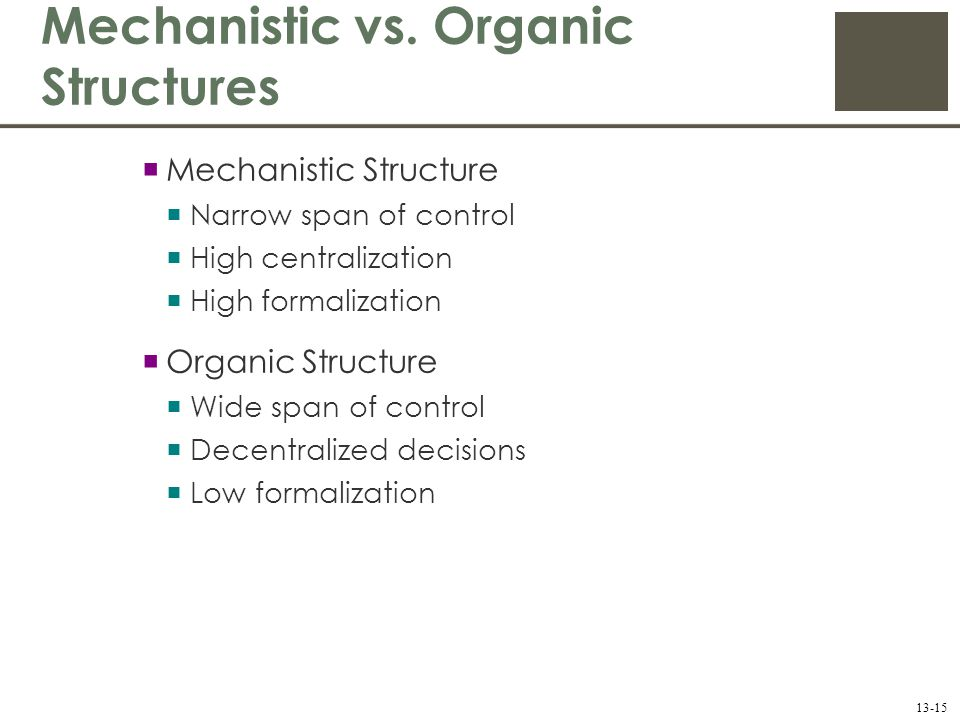 define mechanistic structure A mechanistic structure is an organizational design that emphasizes structured activities,  define the processes of differentiation and integration.