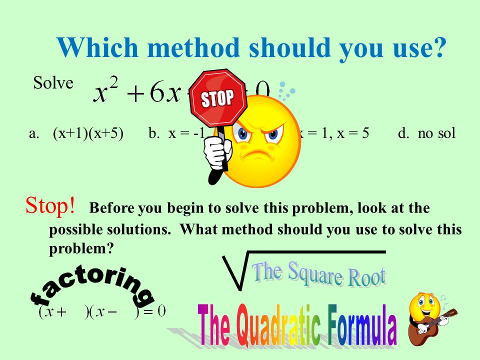 Which method should you use