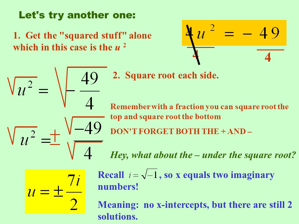 Let s try another one: 1. Get the squared stuff alone which in this case is the u Square root each side.