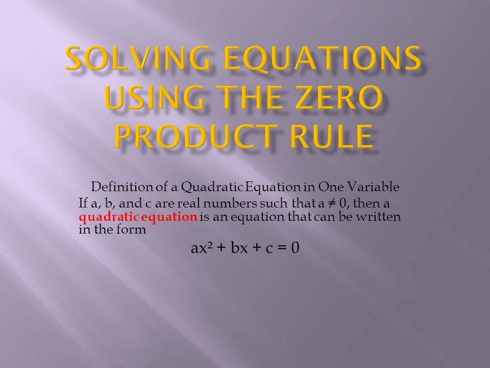 Solving EquaTIONS Using the Zero Product Rule