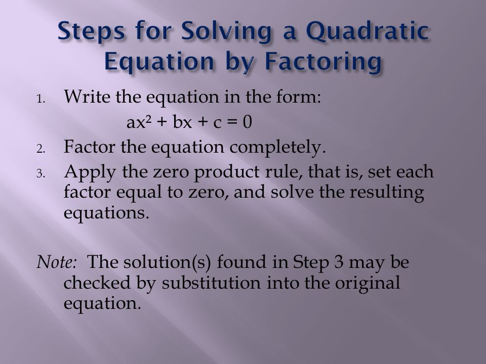 Steps for Solving a Quadratic Equation by Factoring