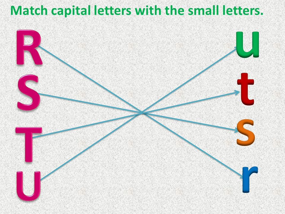 Match capital letters with the small letters.