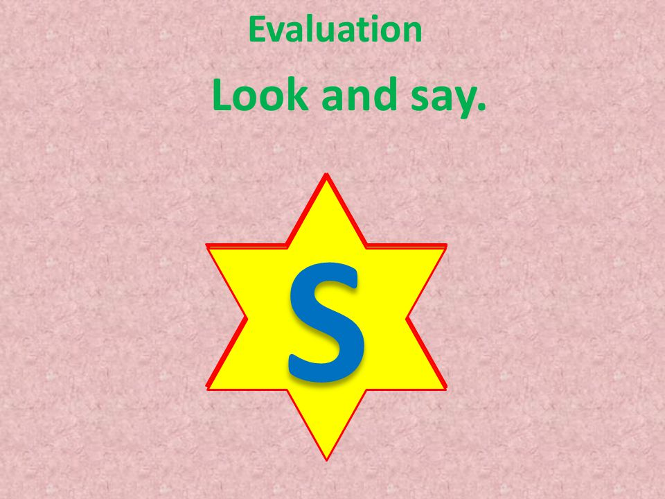 Evaluation Look and say. T S U R