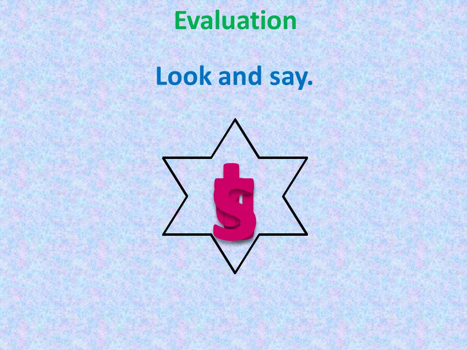 Evaluation Look and say. s u t r