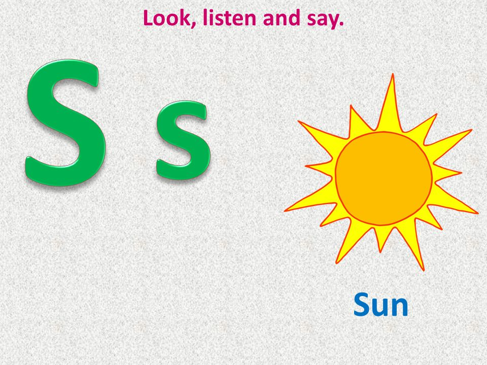 S Look, listen and say. s Sun