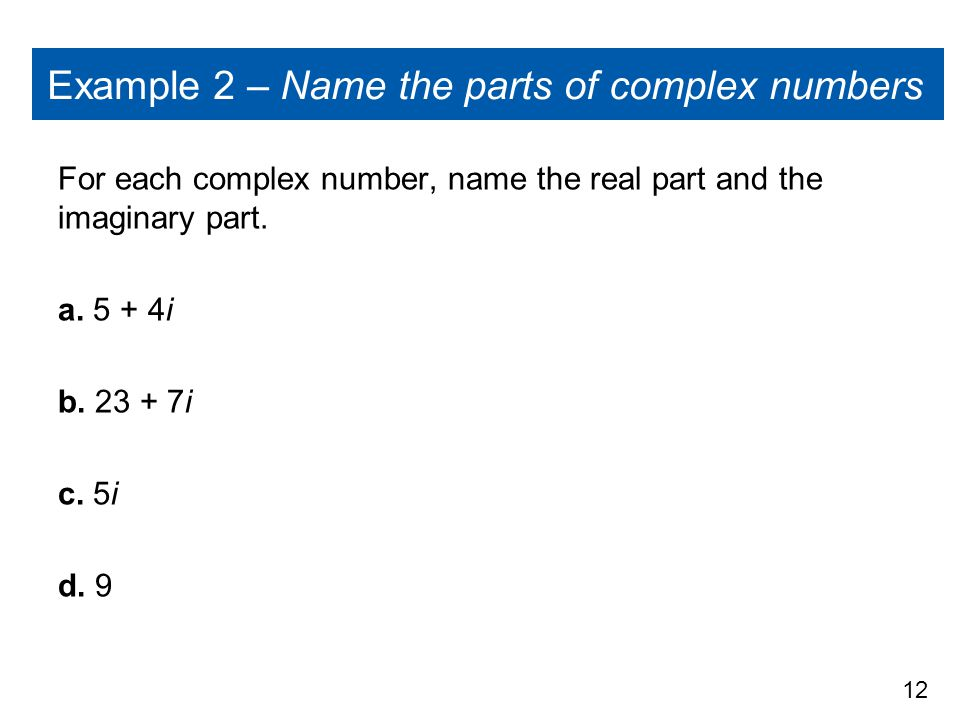 Example 2 – Name the parts of complex numbers