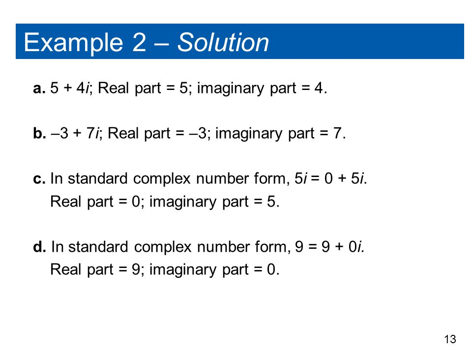 Example 2 – Solution a i; Real part = 5; imaginary part = 4.