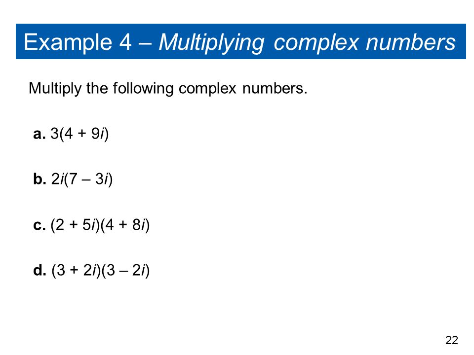Example 4 – Multiplying complex numbers