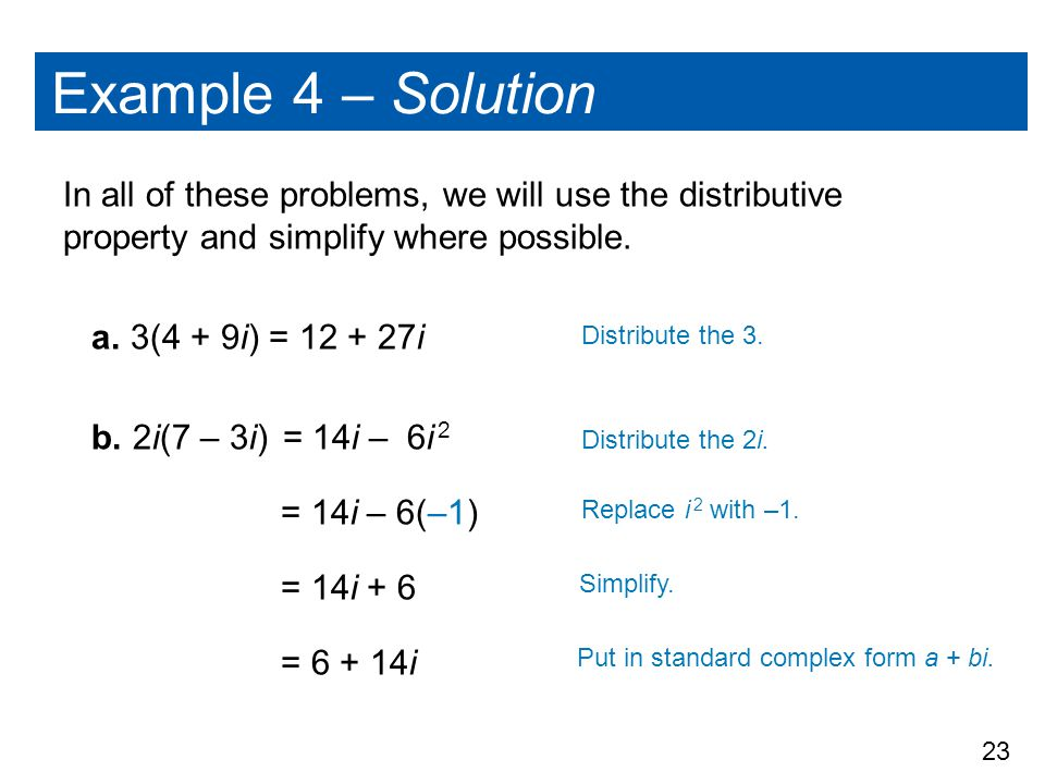 Example 4 – Solution In all of these problems, we will use the distributive property and simplify where possible.