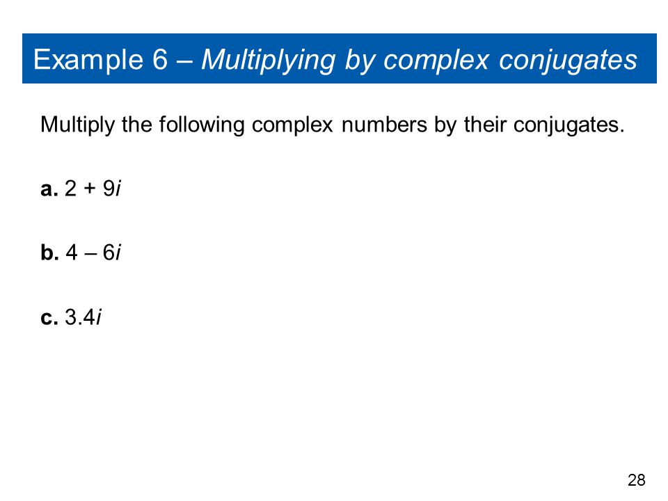 Example 6 – Multiplying by complex conjugates