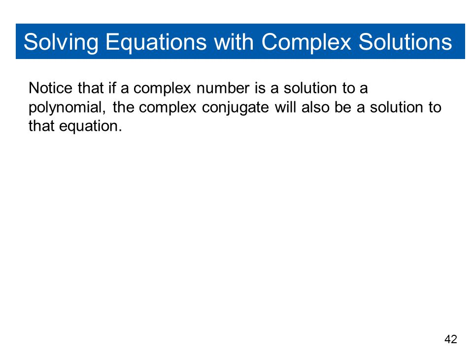 Solving Equations with Complex Solutions