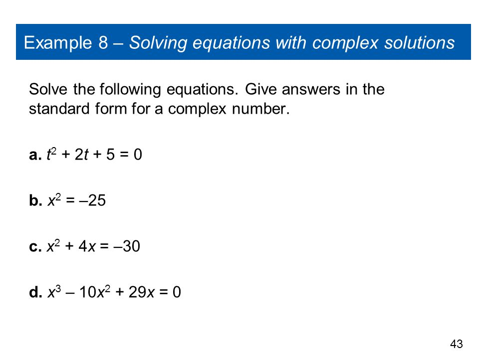 Example 8 – Solving equations with complex solutions
