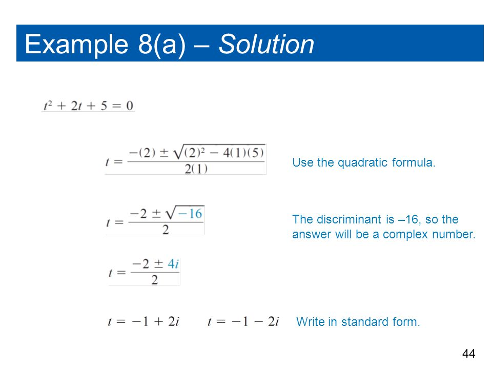 Example 8(a) – Solution Use the quadratic formula.