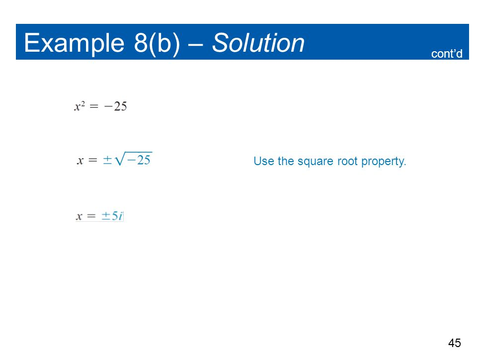 Example 8(b) – Solution cont'd Use the square root property.