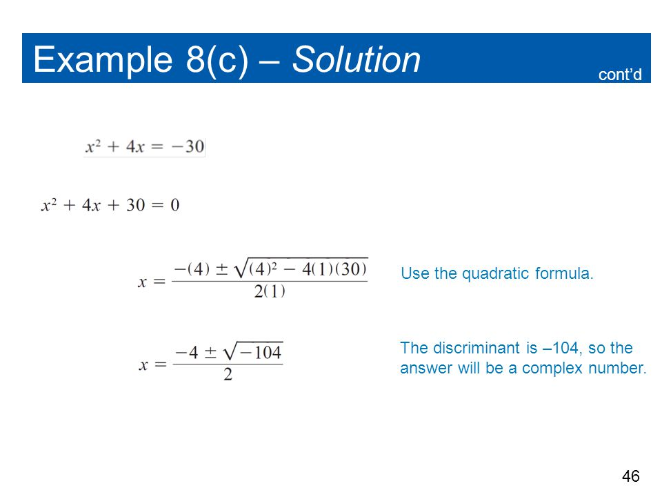Example 8(c) – Solution cont'd Use the quadratic formula.