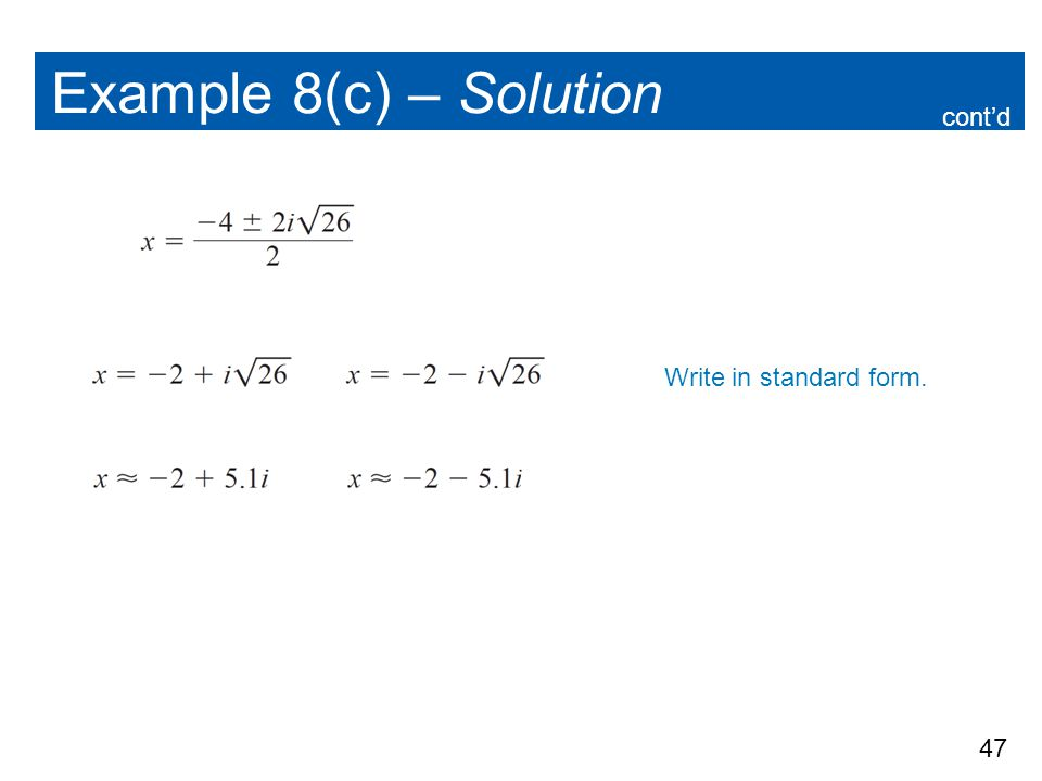 Example 8(c) – Solution cont'd Write in standard form.