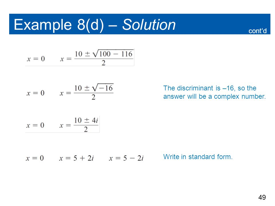 Example 8(d) – Solution cont'd The discriminant is –16, so the
