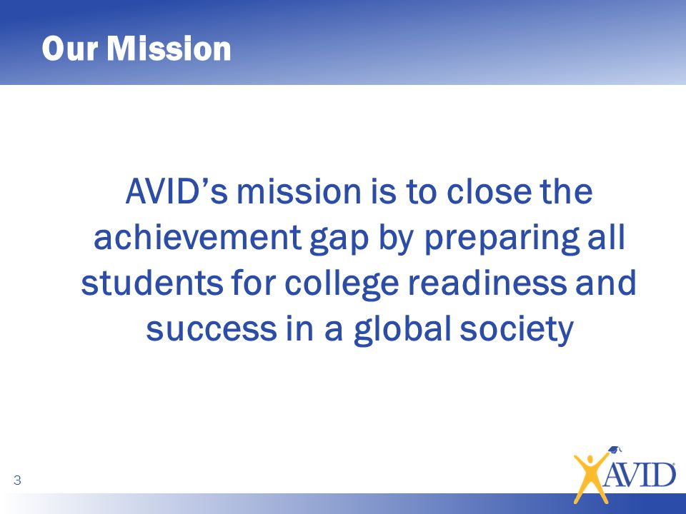 our mission avids mission is to close the achievement gap by preparing all students for college
