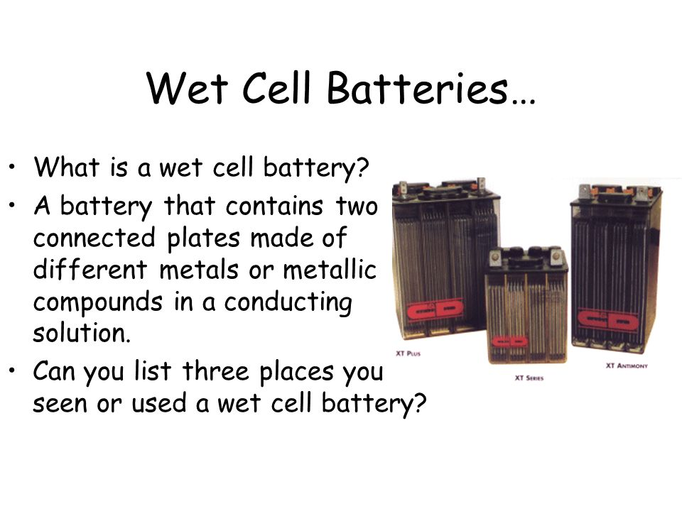 Wet Cell Batteries… What is a wet cell battery