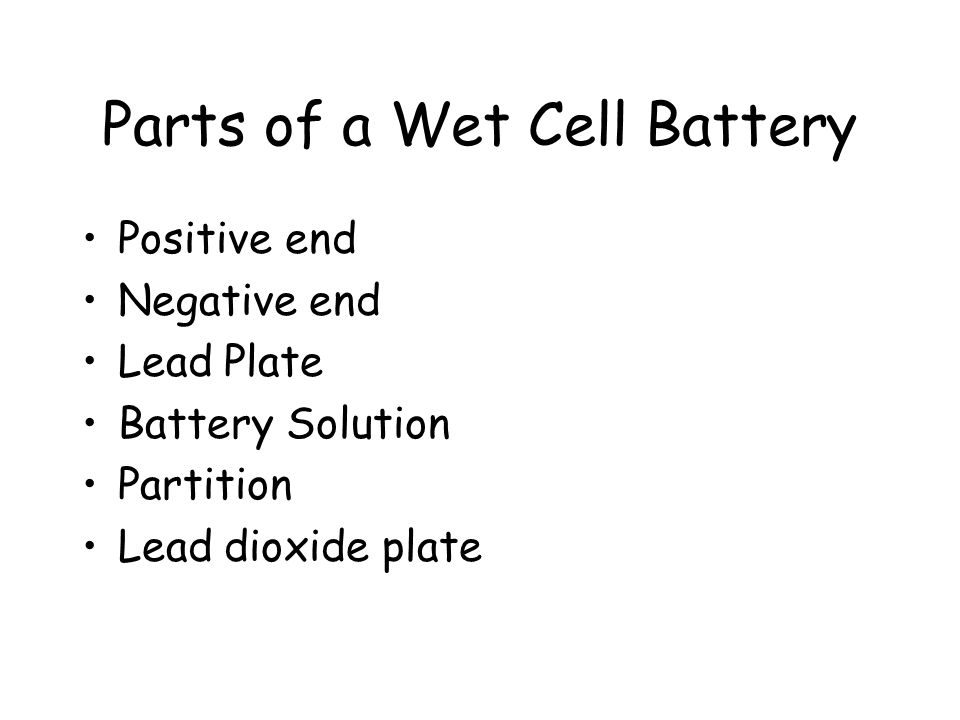 Parts of a Wet Cell Battery