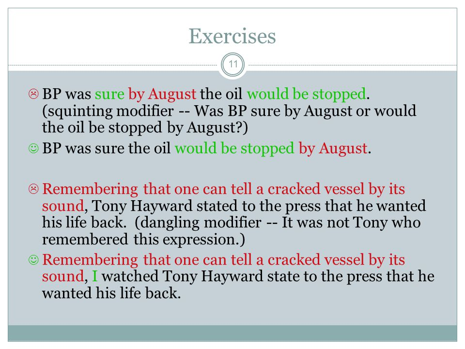 Exercises BP was sure by August the oil would be stopped. (squinting modifier -- Was BP sure by August or would the oil be stopped by August )