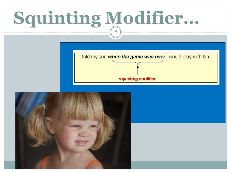 Squinting Modifier…