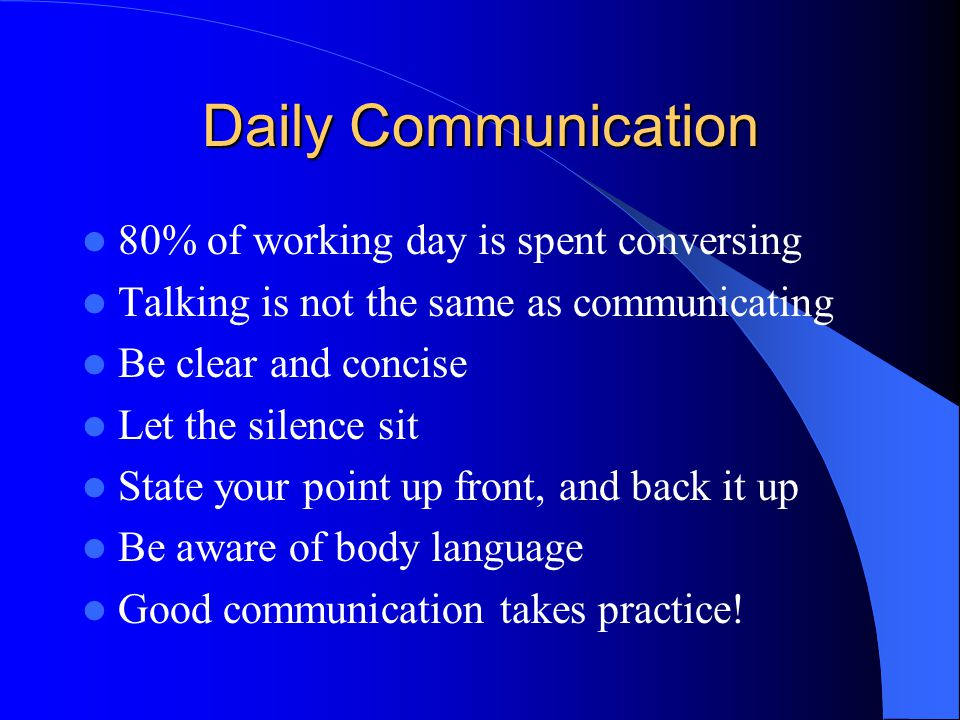 Daily Communication 80% of working day is spent conversing