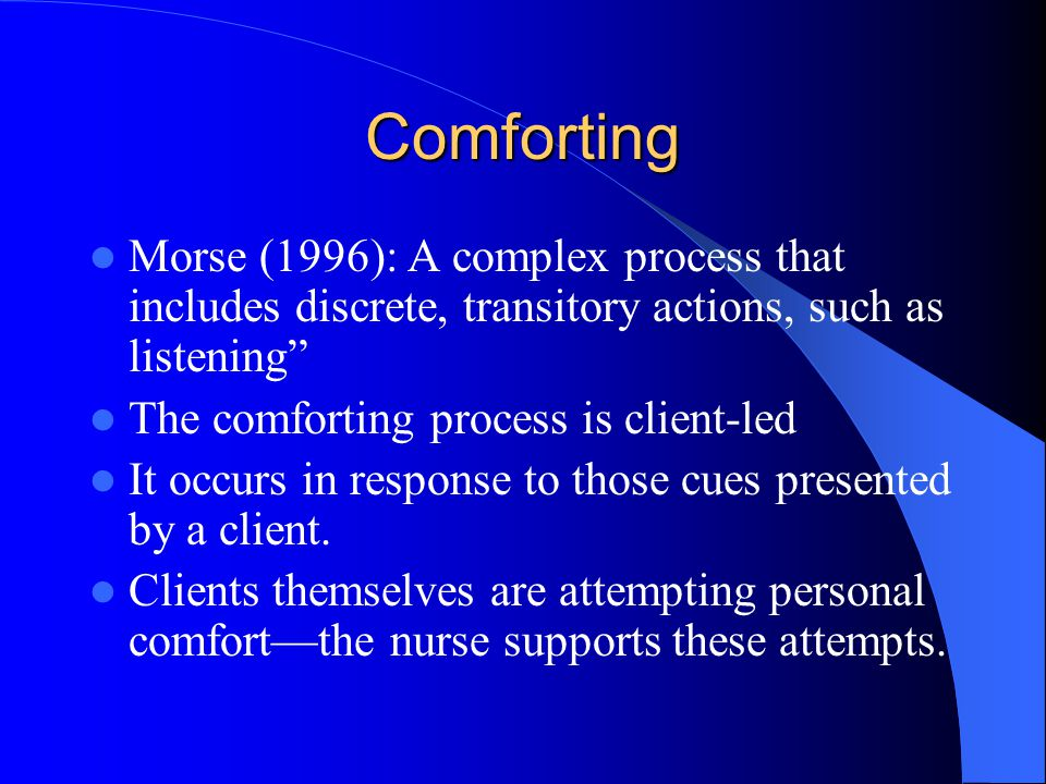 Comforting Morse (1996): A complex process that includes discrete, transitory actions, such as listening