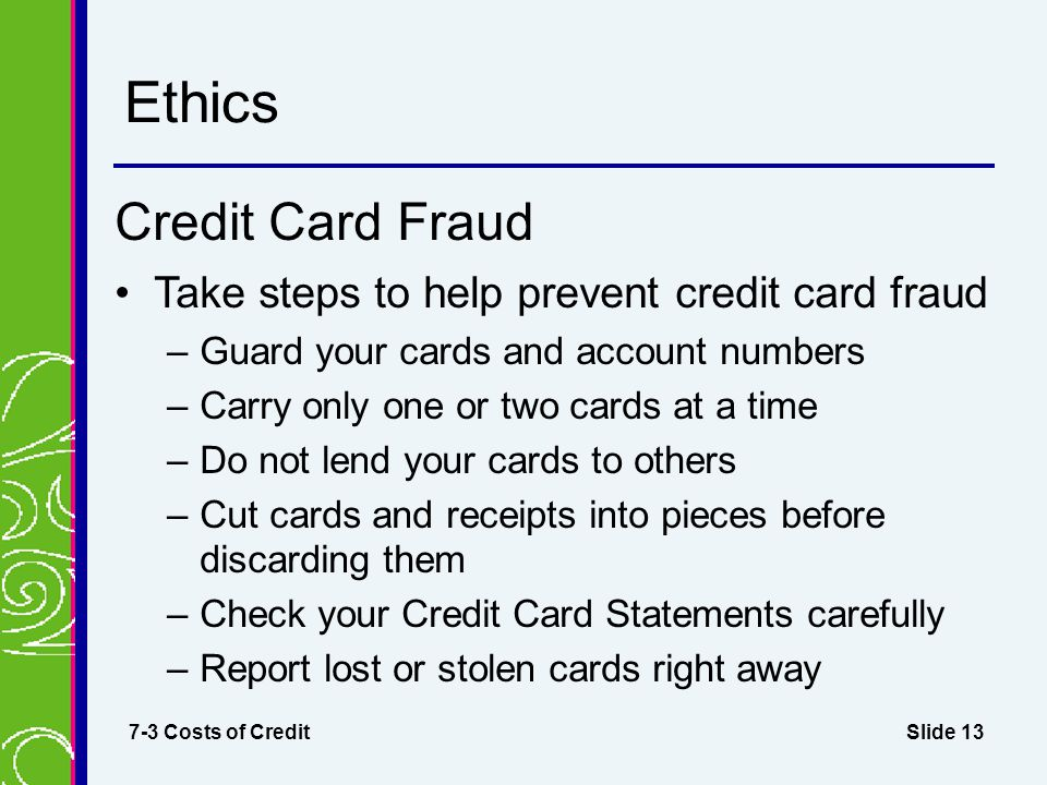 Ethics Credit Card Fraud Take steps to help prevent credit card fraud
