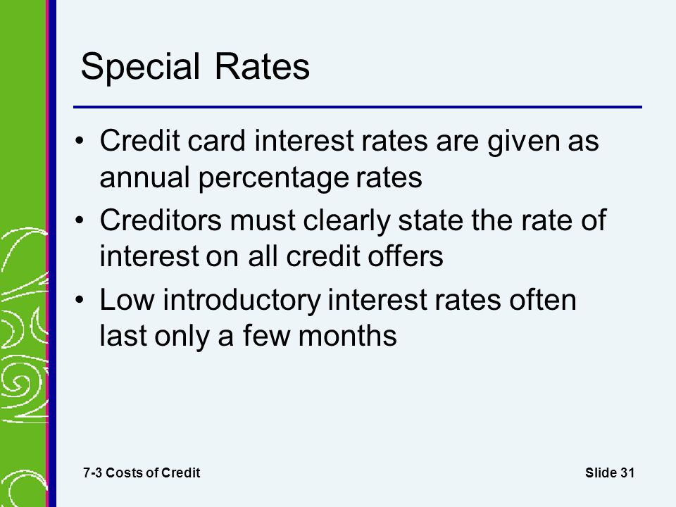 Special Rates Credit card interest rates are given as annual percentage rates.