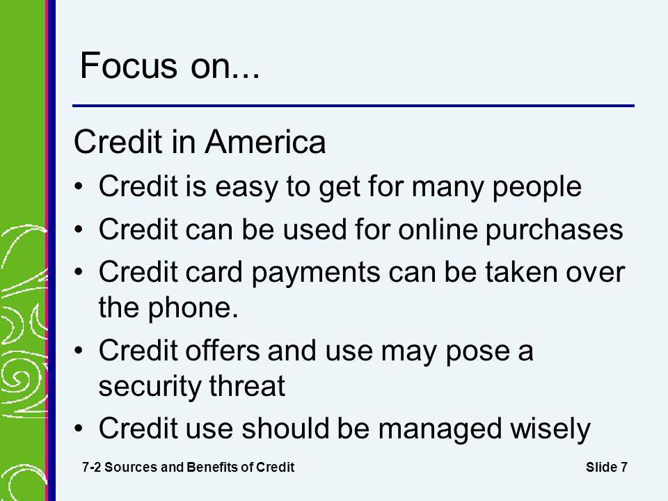 Focus on... Credit in America Credit is easy to get for many people
