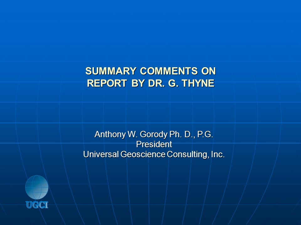 SUMMARY COMMENTS ON REPORT BY DR. G. THYNE
