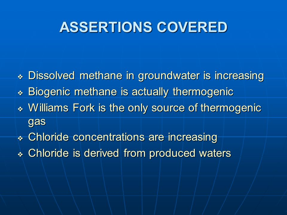 ASSERTIONS COVERED Dissolved methane in groundwater is increasing