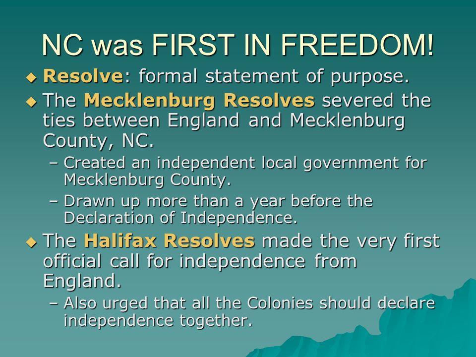 NC was FIRST IN FREEDOM! Resolve: formal statement of purpose.