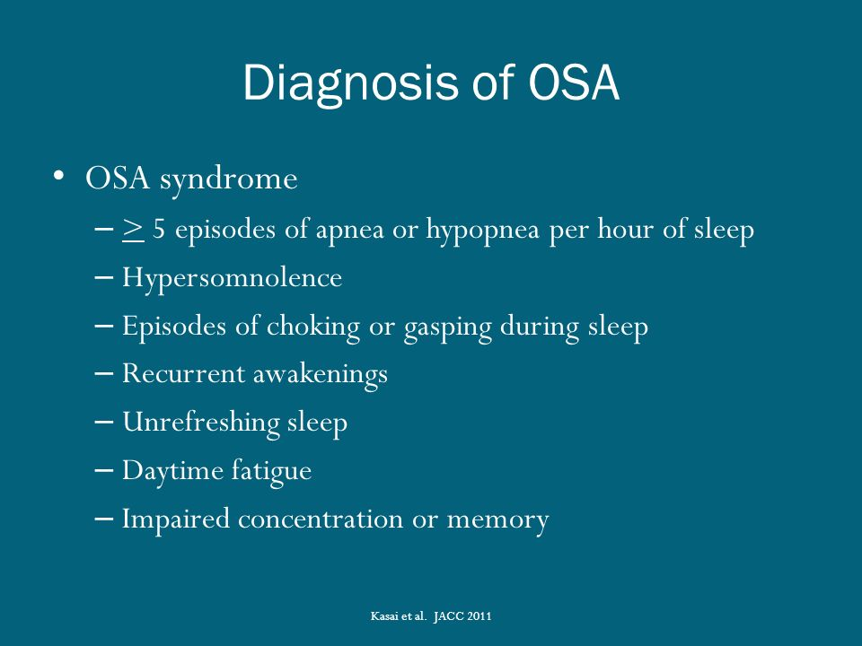 obstructive sleep apnea osa Your obstructive sleep apnea can be diagnosed either by visiting a laboratory for a sleep test (polysomnogram or psg) or, more commonly, by using a portable sleep apnea test at home (home sleep apnea test or hsat].