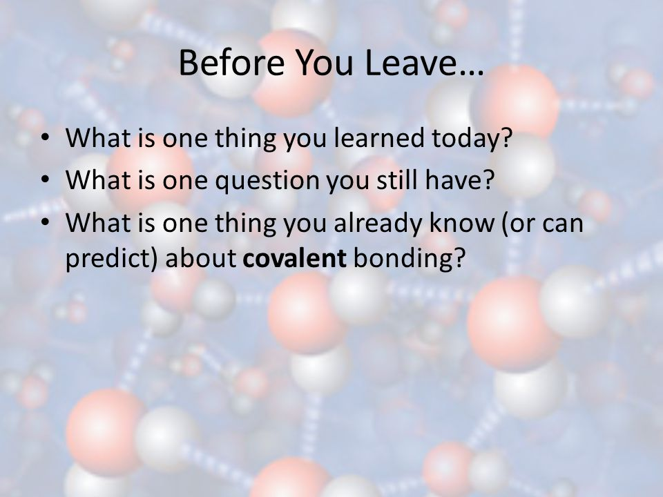 Before You Leave… What is one thing you learned today