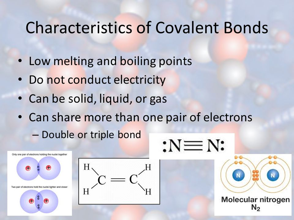 Characteristics of Covalent Bonds