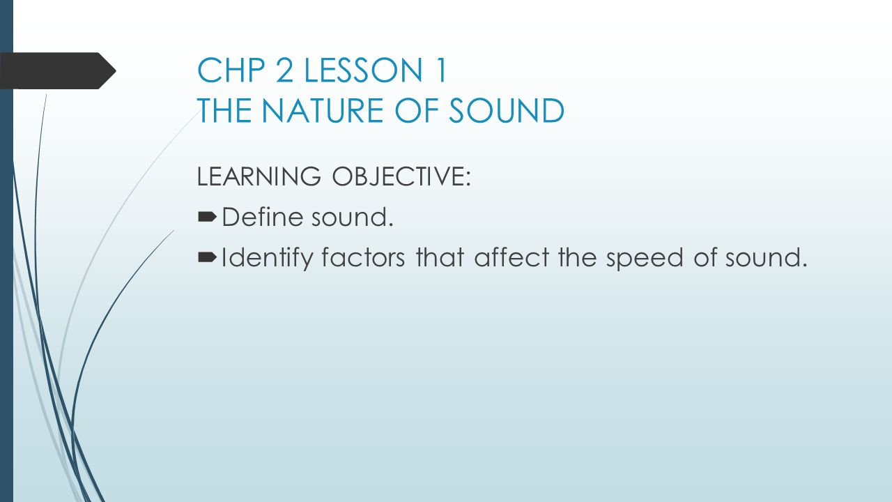 CHP 2 LESSON 1 THE NATURE OF SOUND