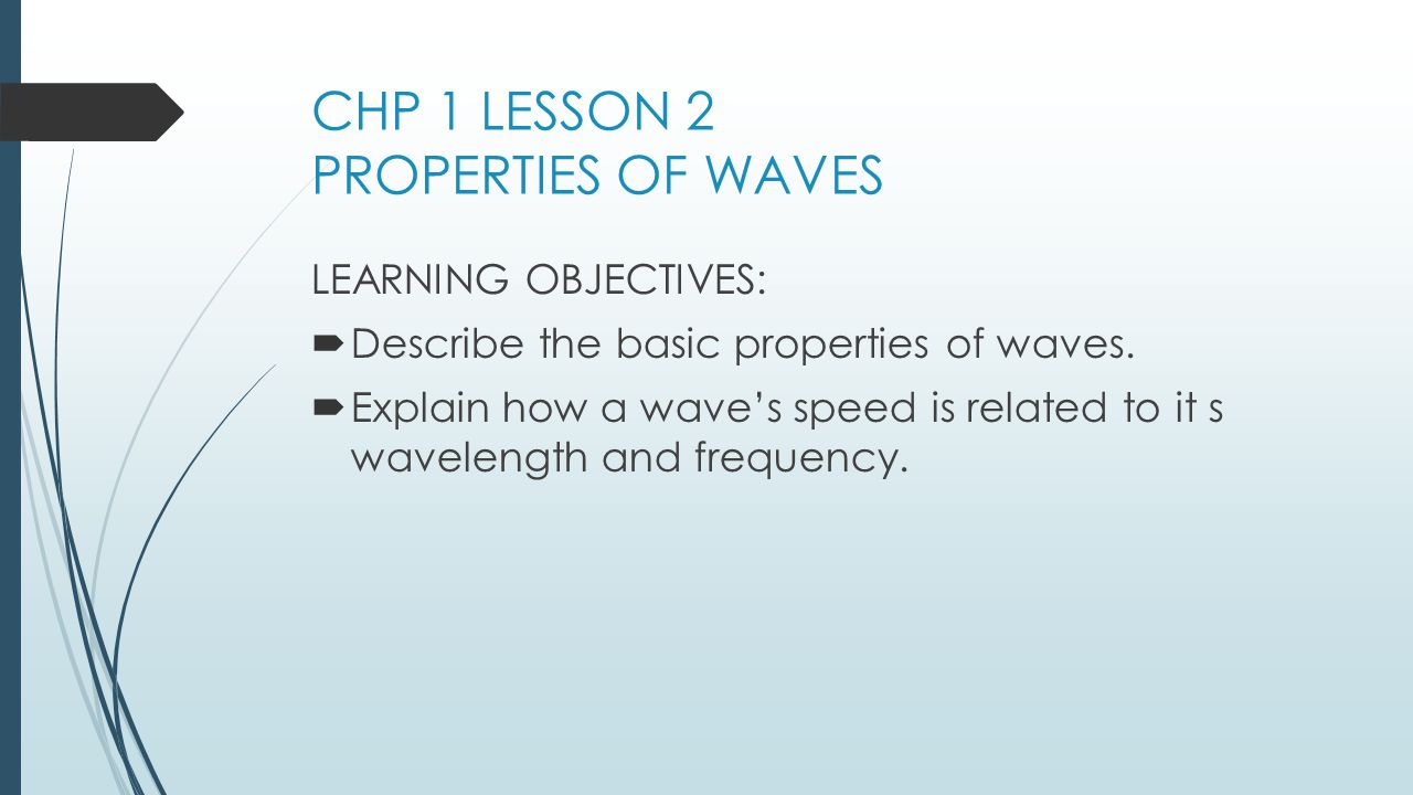 CHP 1 LESSON 2 PROPERTIES OF WAVES