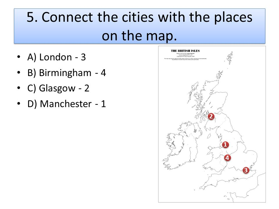 5. Connect the cities with the places on the map.