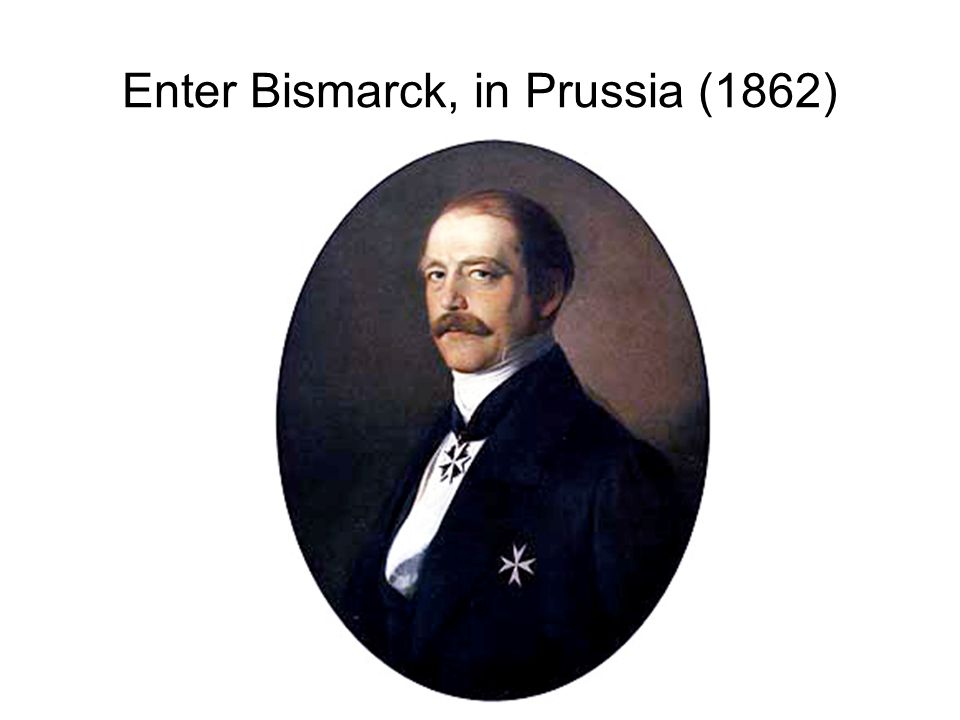 Enter Bismarck, in Prussia (1862)