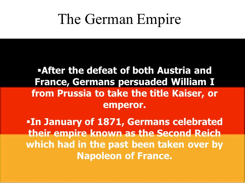 The German Empire A United Germany