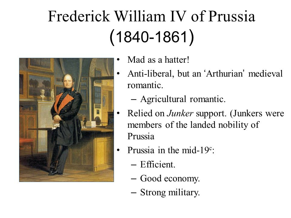 Frederick William IV of Prussia ( )