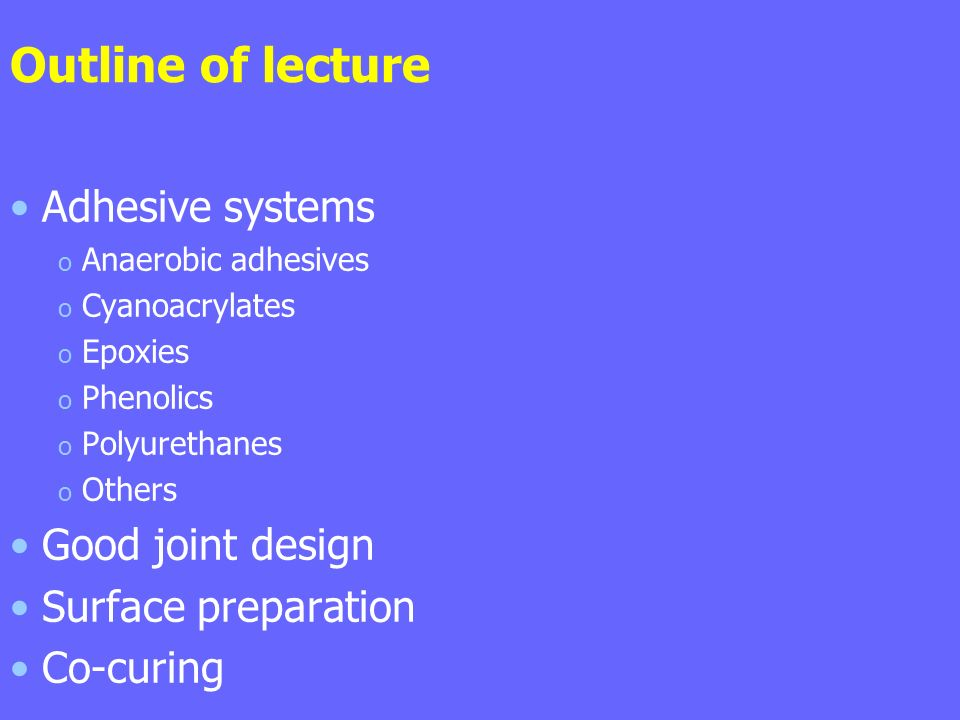 Outline Of Lecture Adhesive Systems Good Joint Design