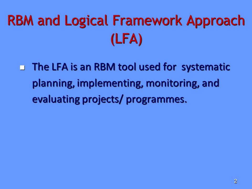 RBM and Logical Framework Approach (LFA)