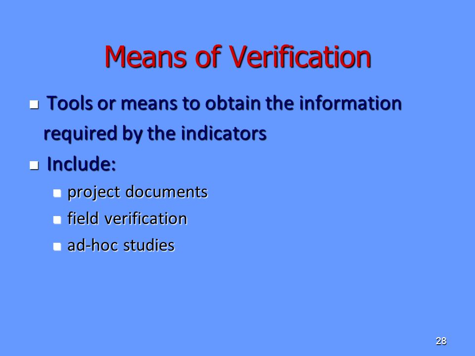 Means of Verification Tools or means to obtain the information